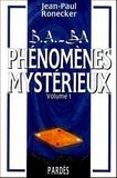 Jean-Paul Ronecker - Phénomènes mystérieux - Volume 1.