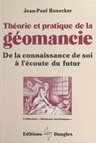 Jean-Paul Ronecker et Michel Mille - Théorie et pratique de la géomancie - De la connaissance de soi à l'écoute du futur.