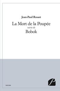 Jean-Paul Rosart - La Mort de la Poupée suivie de Bobok.