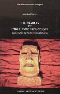 Jean-Paul Rosaye - F.H. Bradley et l'idéalisme britannique - Les années de formation (1865-1876).