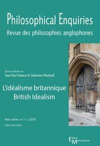 Jean-Paul Rosaye et Catherine Marshall - Philosophical enquiries Hors-série N° 1/2018 : L'idéalisme britannique.
