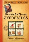 Jean-Paul Rouland - Dégustations zygophiles - L'almanach de la bonne humeur.