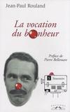 Jean-Paul Rouland - Tu seras un clown mon fils - Tome 2, La vocation du bonheur (1946-1961).