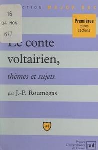 Jean-Paul Roumégas et Eric Cobast - Le conte voltairien - Thèmes et sujets.