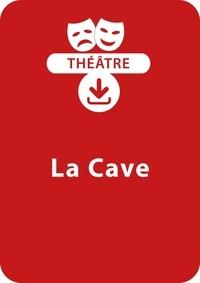 Jean-Paul Rousseau - THEATRALE  : La cave - Une pièce de théâtre à télécharger.