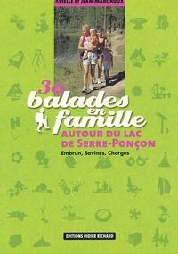 Jean-Paul Roux et Arielle Roux - 30 balades en famille autour de Serre-Ponçon - Embrun, Savines, Chorges.