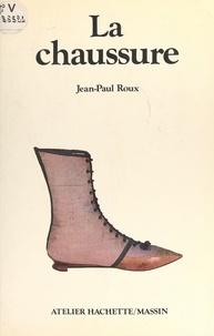 Jean-Paul Roux - La chaussure.