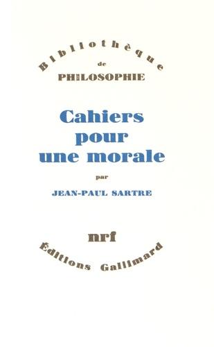 Jean-Paul Sartre - Cahiers pour une morale.