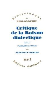 Jean-Paul Sartre - Critique de la raison dialectique - Tome 2, L'intelligibilité de l'histoire.