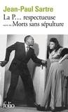 Jean-Paul Sartre - La P. respectueuse. (suivi de) Morts sans sépulture - Pièce en un acte et 2 tableaux, pièce en 2 actes et 4 tableaux.