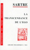 Jean-Paul Sartre - La Transcendance de l'ego - Esquisse d'une description phénoménologique.