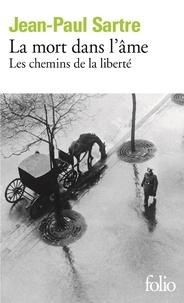 Jean-Paul Sartre - Les Chemins de la liberté Tome 3 : La mort dans l'âme.