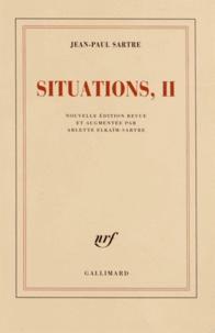 Jean-Paul Sartre et Arlette Elkaïm-Sartre - Situations - Tome 2, septembre 1944-décembre 1946.