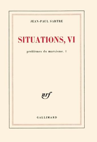 Jean-Paul Sartre - Situations - Tome 6, Problèmes du marxisme (volume 1).