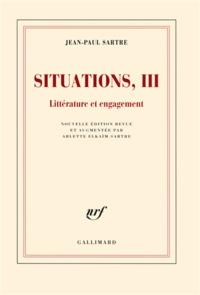 Jean-Paul Sartre - Situations - Tome 3, Littérature et engagement février 1947-avril 1949.