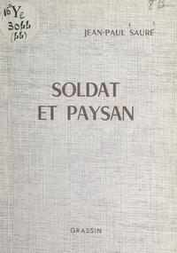 Jean-Paul Sauré et Jean Poilvet le Guenn - Soldat et paysan.