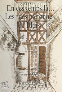 Jean-Paul Sauvage et Michel Aubert - En ce temps-là... les rues piétonnes de Blois.