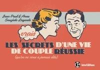 Jean-Paul Sauzède et Anne Sauzède-Lagarde - Les Vrais Secrets d'une Vie de Couple Réussie - (qu'on ne vous a jamais dits).