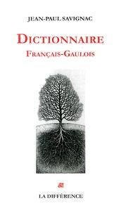 Jean-Paul Savignac - Dictionnaire français-gaulois.