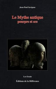 Jean-Paul Savignac - Le Mythe antique - Pourpre et ors.