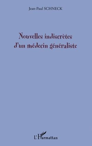 Jean-Paul Schneck - Nouvelles indiscrètes d'un médecin généraliste.