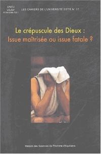 Jean-Paul Schneider - Le crépuscule des Dieux : Issue maîtrisée ou issue fatale ?.