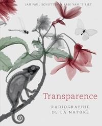 Jean-paul Schutten - Transparence - Radiographie de la nature.