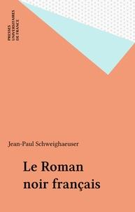 Jean-Paul Schweighaeuser - Le Roman noir français.