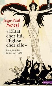 """Jean-Paul Scot - """"L'Etat chez lui, l'Eglise chez elle"""" - Comprendre la loi de 1905."""