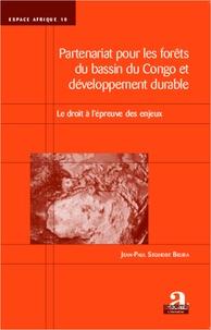 Jean-Paul Segihobe Bigira - Partenariat pour les forêts du bassin du Congo et développement durable - Le droit à l'épreuve des enjeux.