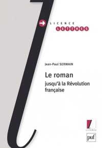 Jean-Paul Sermain - Le Roman jusqu'à la Révolution française.