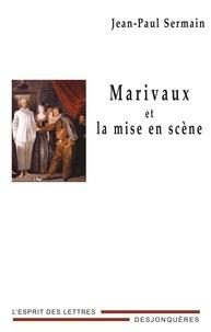 Jean-Paul Sermain - Marivaux et la mise en scène.