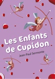 Jean-Paul Sermonte - Les Enfants de Cupidon.