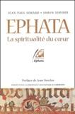 Jean-Paul Simard et Simon Dufour - Ephata - La spiritualité du coeur.