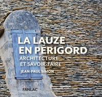 Jean-Paul Simon - La Lauze en Périgord - Architecture et savoir-faire.