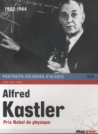 Jean-Paul Sorg - Alfred Kastler.