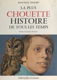 Jean-Paul Steiger et Georges Brassens - La plus chouette histoire de tous les temps.