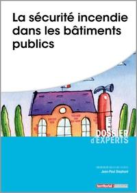Jean-Paul Stéphant - La securité incendie dans les bâtiments publics.