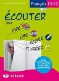 Jean-Paul Swaelus - Ecouter pour dire, lire, écrire et créer - Français 10/12 ans.