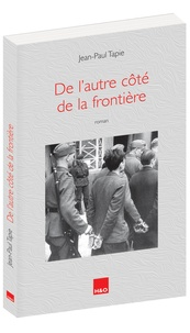 Jean-Paul Tapie - De l'autre côté de la frontière.