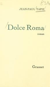 Jean-Paul Tapie - Dolce Roma.