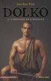 Jean-Paul Tapie - Dolko Tome 1 : L'odyssée de l'esclave.