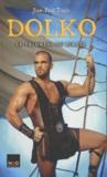 Jean-Paul Tapie - Dolko Tome 2 : Le triomphe du pirate.