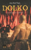 Jean-Paul Tapie - Dolko Tome 4 : Le dernier combat.