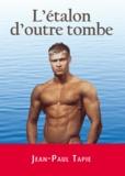 Jean-Paul Tapie - L'étalon d'outre tombe.