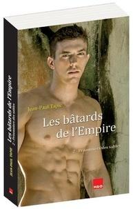 Jean-Paul Tapie - Les bâtards de l'Empire Tome 2 : Prisonniers des sables.