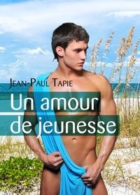 Jean-Paul Tapie - Un amour de jeunesse.