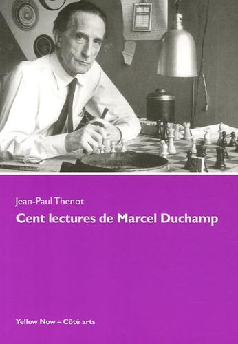 """Jean-Paul Thenot - Cent lectures de Marcel Duchamp - """"Ce sont les regardeurs qui font les tableaux""""."""