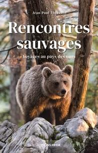Jean-Paul Thévenin - Rencontres sauvages - Voyages au pays des ours.