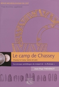 """Jean-Paul Thévenot - Revue archéologique de l'Est Supplément N° 22 : Le camp de Chassey (Chassey-le-Camp, Saône-et-Loire) - Les niveaux néolithiques du rempart de """"la Redoute""""."""